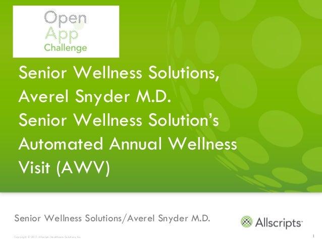 Senior Wellness Solutions,  Averel Snyder M.D.  Senior Wellness Solution's  Automated Annual Wellness  Visit (AWV)Senior W...