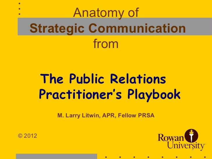 Anatomy of   Strategic Communication              from         The Public Relations         Practitioner's Playbook       ...