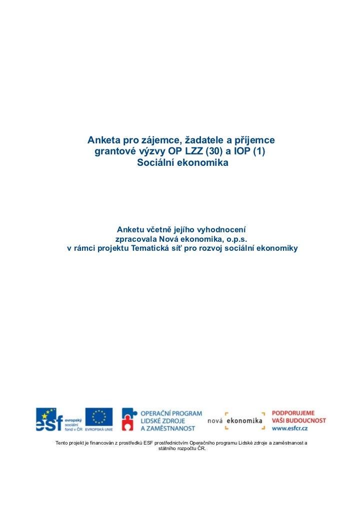 Anketa pro zájemce, žadatele a příjemce               grantové výzvy OP LZZ (30) a IOP (1)                        Sociální...