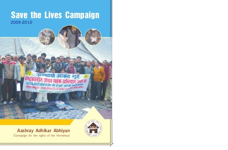 Save the Lives Campaign2009-2010   Aashray Adhikar Abhiyan (Campaign for the rights of the Homeless)