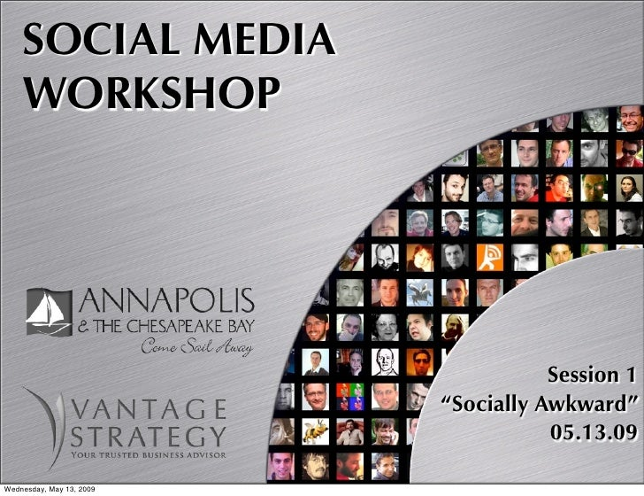 "SOCIAL MEDIA     WORKSHOP                                          Session 1                           ""Socially Awkward"" ..."