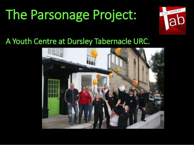 The Parsonage Project: A Youth Centre at Dursley Tabernacle URC.