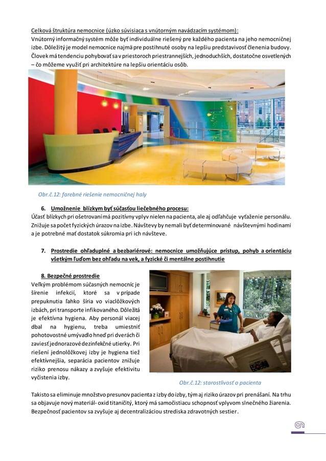 Celková štruktúra nemocnice (úzko súvisiaca s vnútorným navádzacím systémom): Vnútornýinformačnýsystém môže byť individuál...