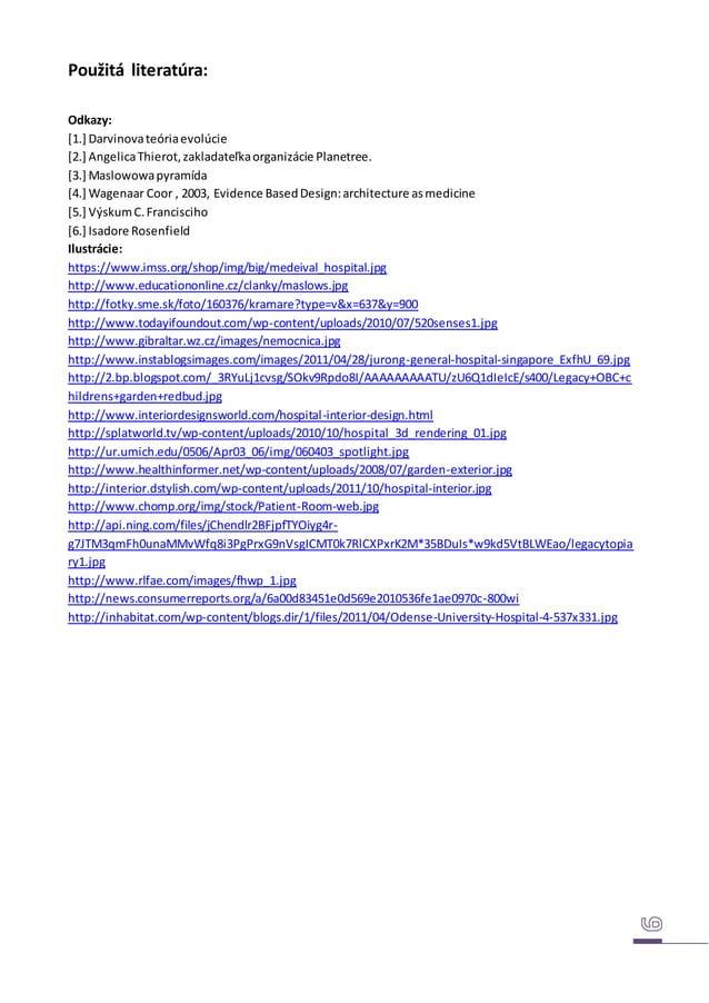 Použitá literatúra: Odkazy: [1.] Darvinovateóriaevolúcie [2.] AngelicaThierot,zakladateľkaorganizácie Planetree. [3.] Masl...