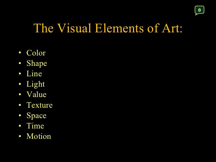 The Visual Elements : What is art and the visual elements