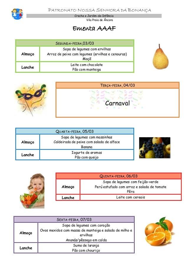 PATRONATO NOSSA SENHORA DA BONANÇA Creche e Jardim-de-Infância Vila Praia de Âncora  Ementa AAAF SEGUNDA-FEIRA,03/03 Almoç...