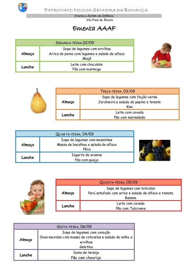 PATRONATO NOSSA SENHORA DA BONANÇA Creche e Jardim-de-Infância Vila Praia de Âncora Ementa AAAF SEGUNDA-FEIRA,02/09 Almoço...