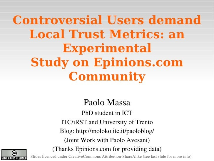 Controversial Users demand       Local Trust Metrics: an            Experimental       Study on Epinions.com             C...