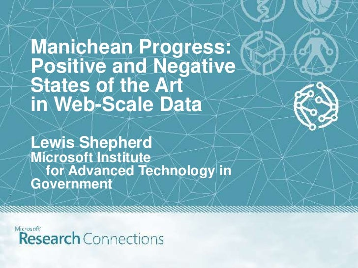 Manichean Progress:Positive and NegativeStates of the Artin Web-Scale DataLewis ShepherdMicrosoft Institute  for Advanced ...