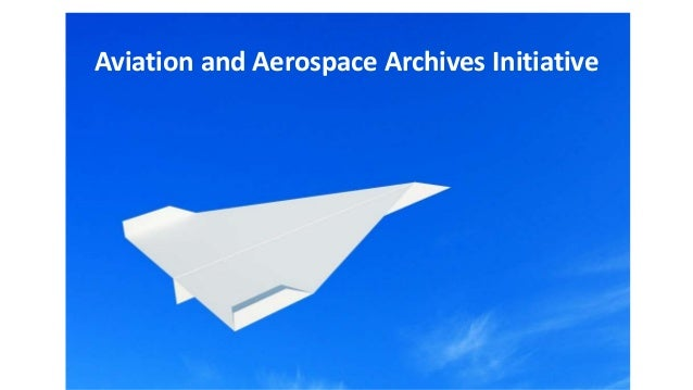 Aviation and Aerospace Archives Initiative