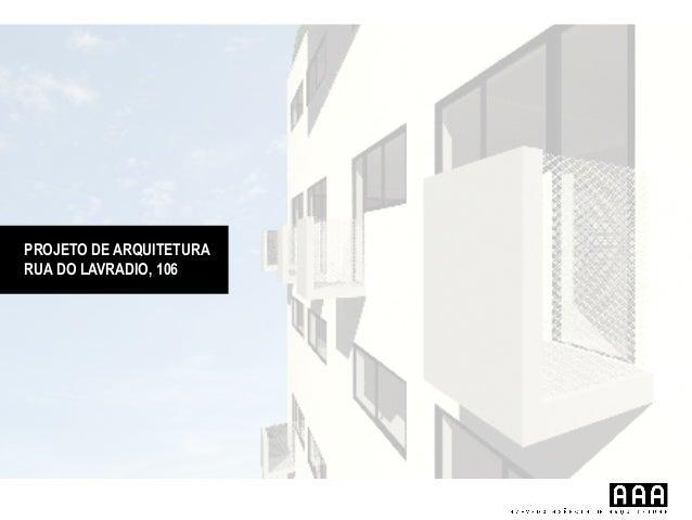 PROJETO DE ARQUITETURA RUA DO LAVRADIO, 106