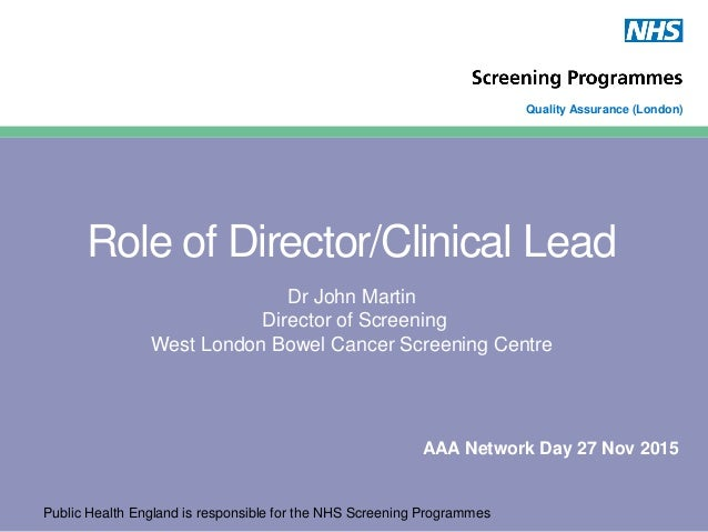 Public Health England is responsible for the NHS Screening Programmes Quality Assurance (London) Role of Director/Clinical...