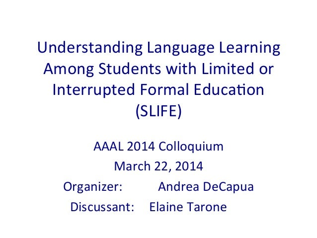 Understanding  Language  Learning   Among  Students  with  Limited  or   Interrupted  Formal  Educa:on...