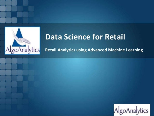 Page 1 Data Science for Retail Retail Analytics using Advanced Machine Learning