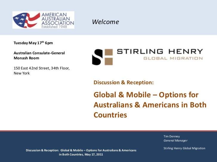 Tim Denney<br />General Manager<br />Stirling Henry Global Migration<br />Discussion & Reception:  Global & Mobile – Optio...