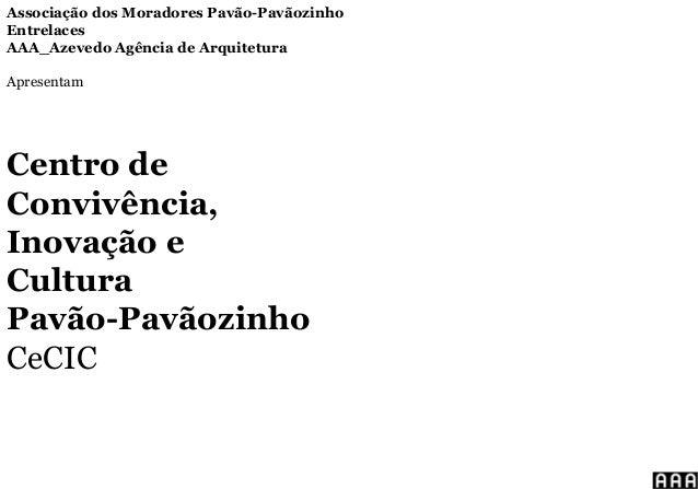 Centro de Convivência, Inovação e Cultura Pavão-Pavãozinho CeCIC Associação dos Moradores Pavão-Pavãozinho Entrelaces AAA_...