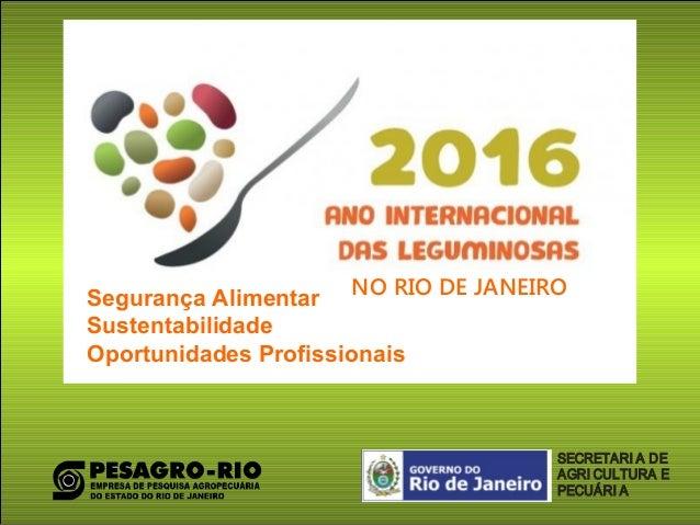 NO RIO DE JANEIROSegurança Alimentar Sustentabilidade Oportunidades Profissionais SECRETARI A DE AGRI CULTURA E PECUÁRI A