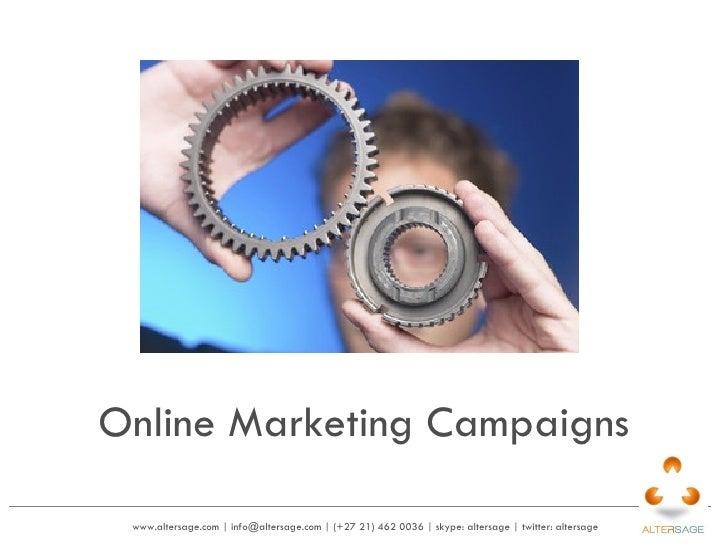 www.altersage.com   info@altersage.com   (+27 21) 462 0036   skype: altersage   twitter: altersage  Online Marketing Campa...