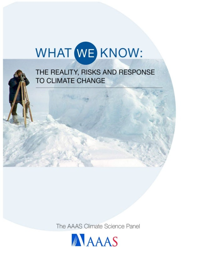 WHAT WE KNOW: THE REALITY, RISKS AND RESPONSE TO CLIMATE CHANGE 1