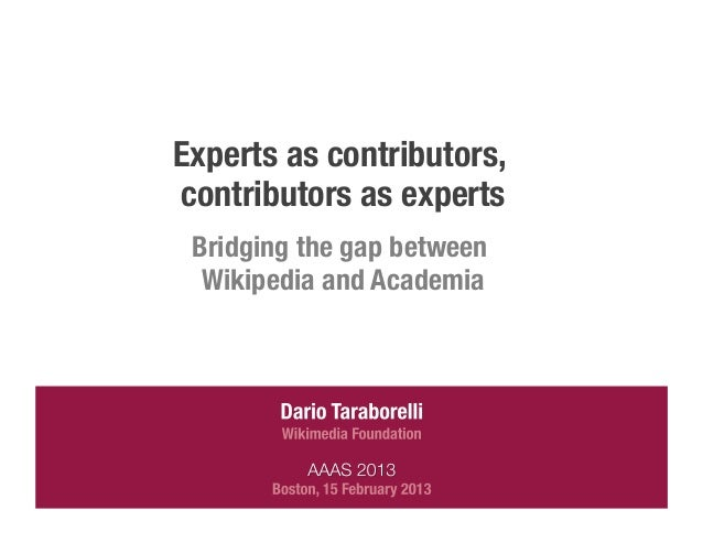 Experts as contributors,contributors as experts Bridging the gap between  Wikipedia and Academia