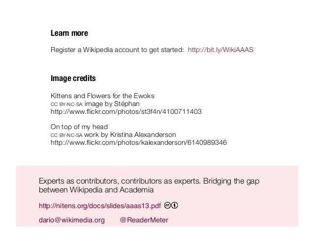 Experts as contributors, contributors as experts. Bridging the gap between Wikipedia and Academia