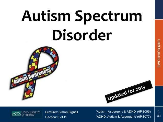 Autism Spectrum    Disorder                                                                   UNDERGRADUATE  Lecturer: Sim...