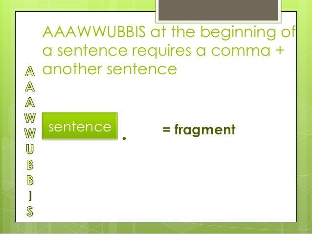 Complex sentences: AAAWWUBBIS
