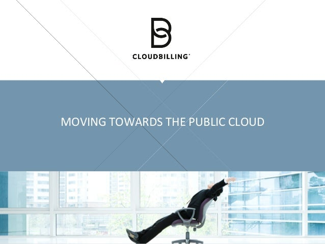 MOVING	TOWARDS	THE	PUBLIC	CLOUD