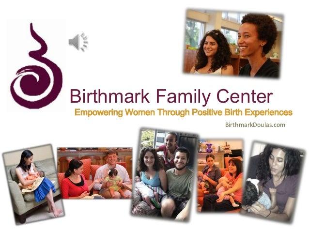 Birthmark Family Center Empowering Women Through Positive Birth Experiences BirthmarkDoulas.com