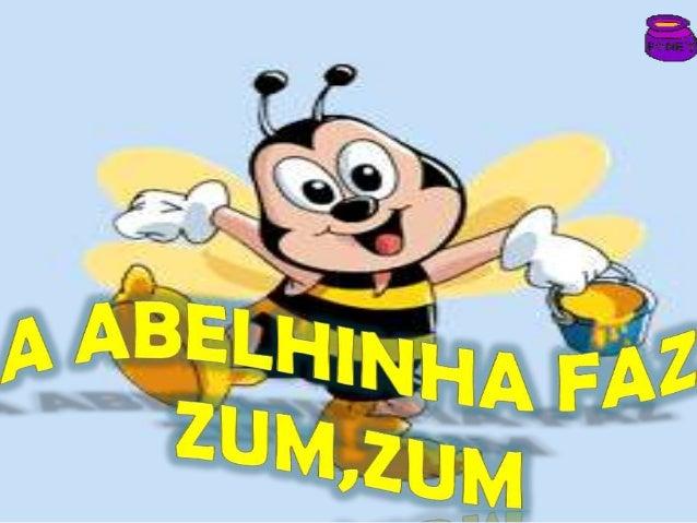 A abelhinha faz zum zum   crianças