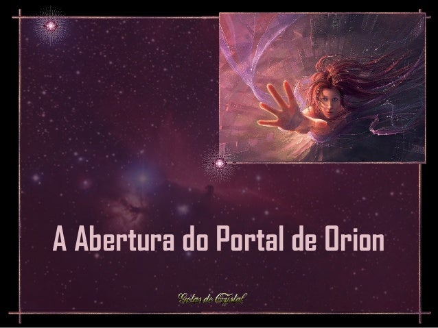 A Abertura do Portal de Orion