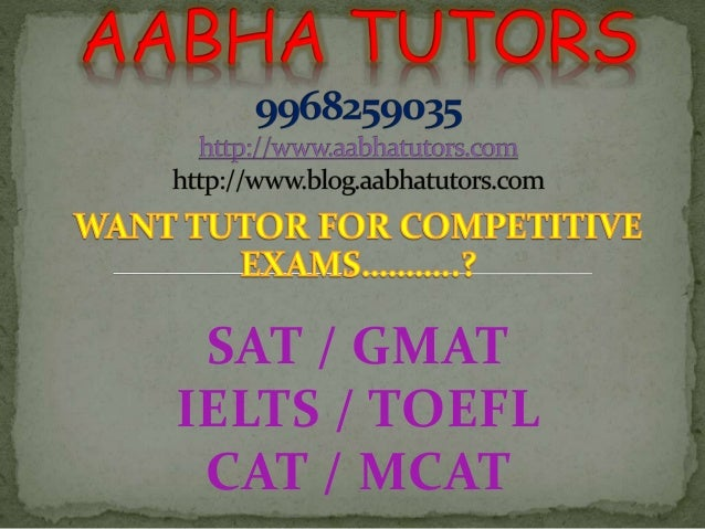 SAT / GMAT  IELTS / TOEFL  CAT / MCAT