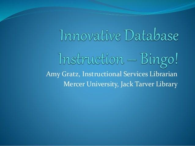 Amy Gratz, Instructional Services Librarian Mercer University, Jack Tarver Library