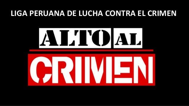 LIGA PERUANA DE LUCHA CONTRA EL CRIMEN