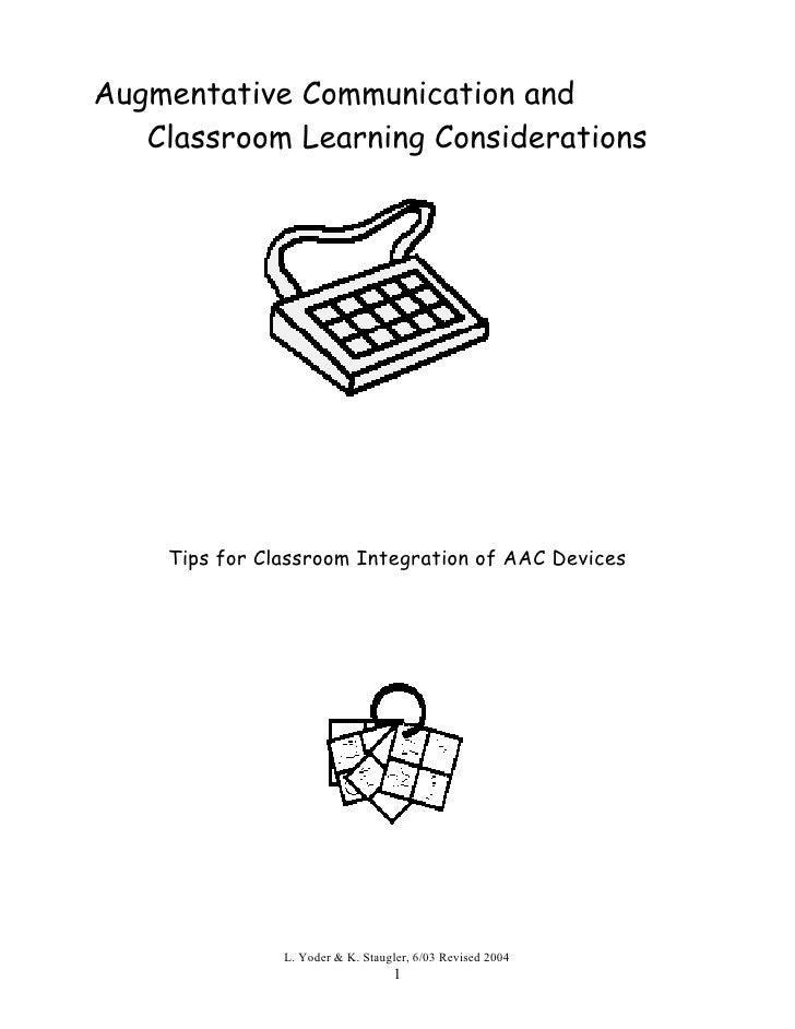 Augmentative Communication and   Classroom Learning Considerations    Tips for Classroom Integration of AAC Devices       ...