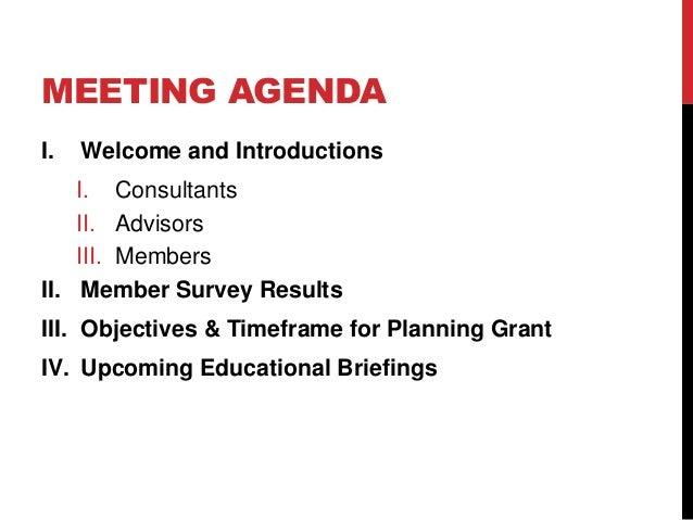 MEETING AGENDA  I. Welcome and Introductions  I. Consultants  II. Advisors  III. Members  II. Member Survey Results  III. ...