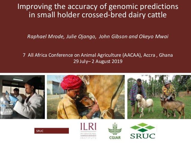 SRUCLogo Partner Logo Improving the accuracy of genomic predictions in small holder crossed-bred dairy cattle Raphael Mrod...