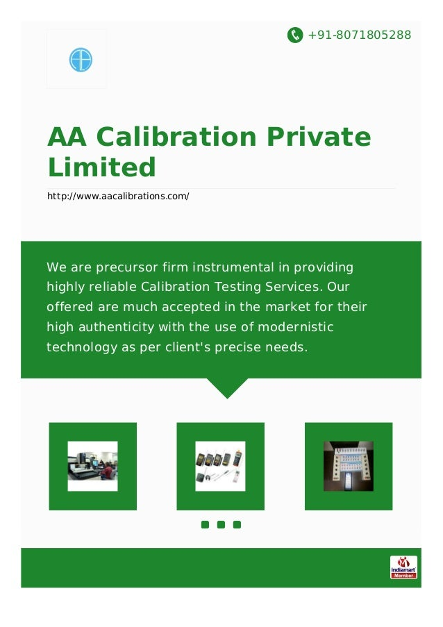 +91-8071805288 AA Calibration Private Limited http://www.aacalibrations.com/ We are precursor firm instrumental in providi...