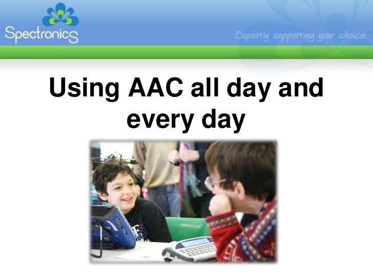 Using AAC all day and every day<br />