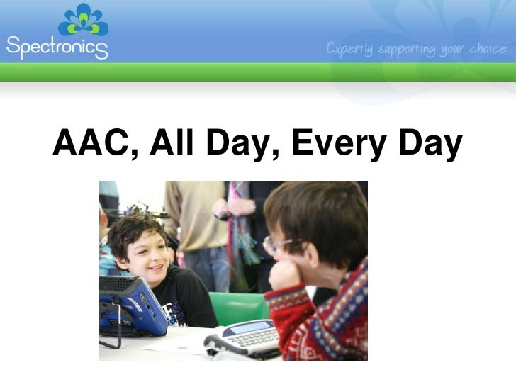 AAC, All Day, Every Day<br />