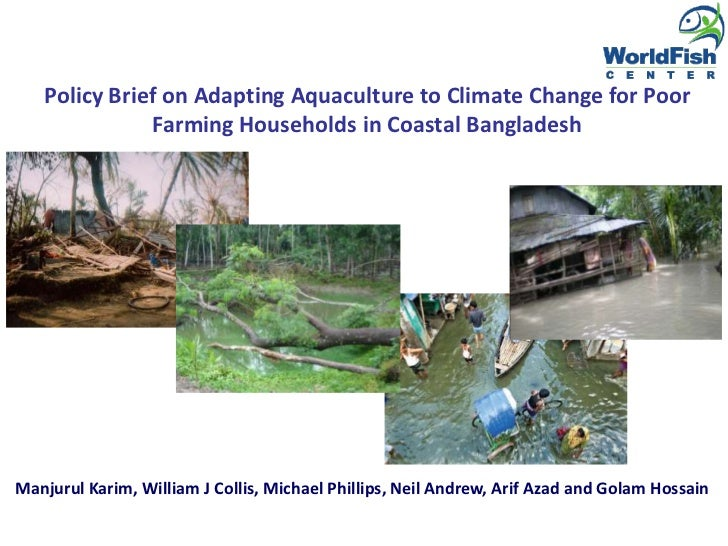 Policy Brief on Adapting Aquaculture to Climate Change for PoorFarming Households in Coastal Bangladesh<br />Manjurul Kari...
