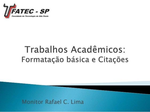 Monitor Rafael C. Lima