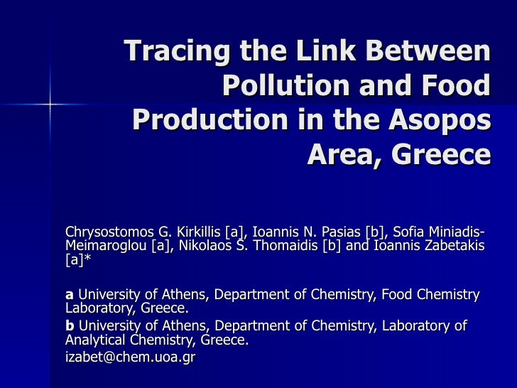 Tracing the Link Between Pollution and Food Production in the Asopos Area, Greece Chrysostomos G. Kirkillis [a], Ioannis N...