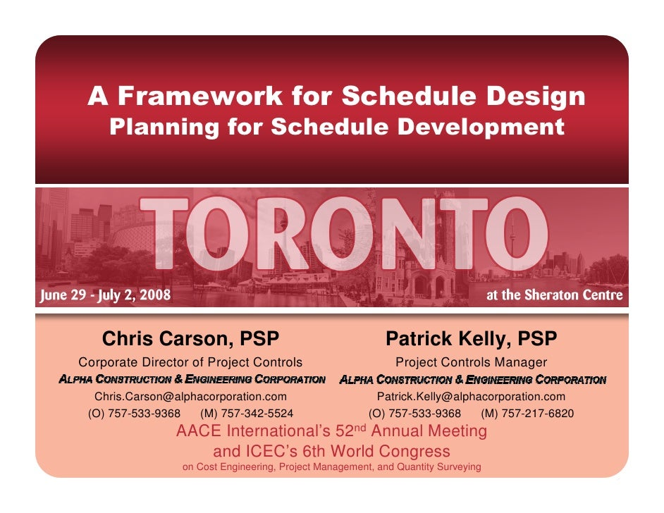 A Framework for Schedule Design      Planning for Schedule Development        Chris Carson, PSP                           ...