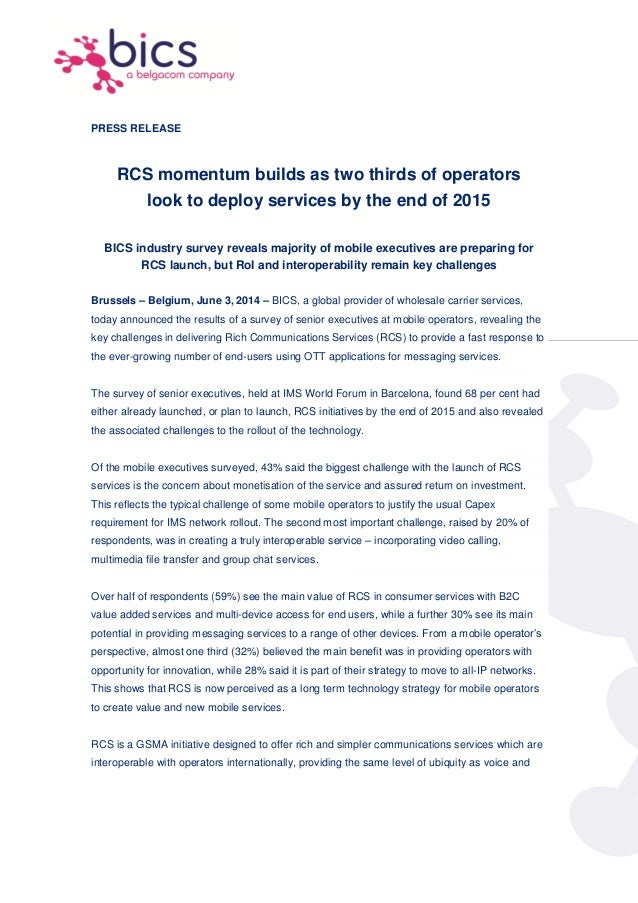 PRESS RELEASE RCS momentum builds as two thirds of operators look to deploy services by the end of 2015 BICS industry surv...
