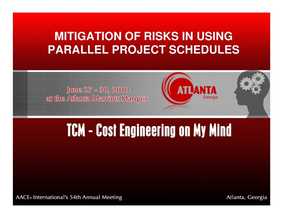MITIGATION OF RISKS IN USING PARALLEL PROJECT SCHEDULES