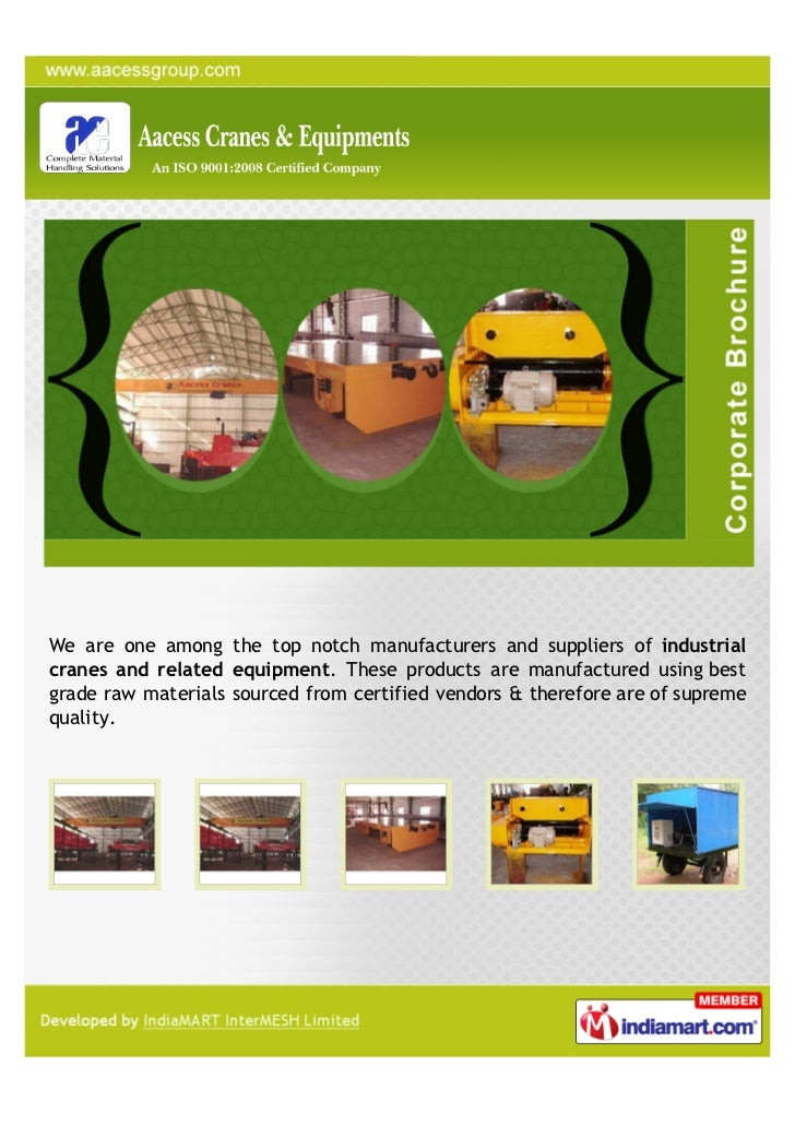 We are one among the top notch manufacturers and suppliers of industrialcranes and related equipment. These products are m...