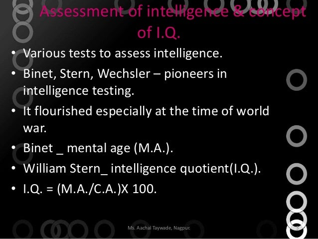 an overview of the intelligence tests and the binet simon scales Binet-simon scale definition, a test for determining the relative development of intelligence, especially of children, consisting of a series of questions and tasks graded with reference to the ability of the normal child to deal with them at successive age levels.
