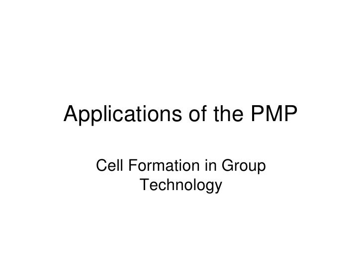Applications of the PMP     Cell Formation in Group          Technology