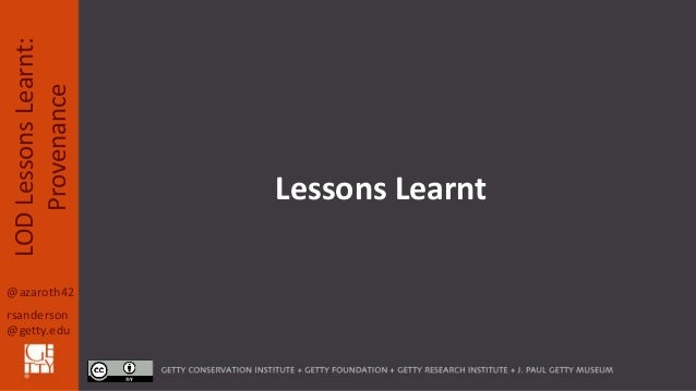 @azaroth42 rsanderson @getty.edu LODLessonsLearnt: Provenance Lessons Learnt